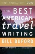 THE BEST AMERICAN TRAVEL WRITING - 9780547333359 - BILL BUFORD