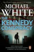 the kennedy conspiracy (ebook)-michael white-9781446494059
