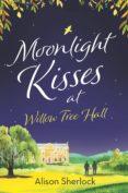 Ebooks para descargas MOONLIGHT KISSES AT WILLOW TREE HALL de ALISON SHERLOCK en español 9781786694959 FB2 iBook
