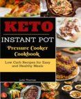 Descarga el libro de epub gratis KETO INSTANT POT PRESSURE COOKER COOKBOOK
