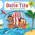 OSITO TITO: AVENTURA PIRATA - 9788408128359 - BENJI DAVIES