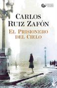 EL PRISIONERO DEL CIELO (SERIE EL CEMENTERIO DE LOS LIBROS OLVIDADOS, 3) - 9788408163459 - CARLOS RUIZ ZAFON
