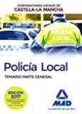 POLICÍA LOCAL DE CASTILLA-LA MANCHA. TEMARIO. PARTE GENERAL - 9788414203859 - VV.AA.