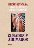 hecho en casa. curados y ahumados-dick strawbridge-james strawbridge-9788415317159