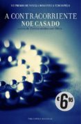 A CONTRACORRIENTE - 9788415410959 - NOE CASADO