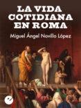 la vida cotidiana en roma (ebook)-miguel angel novillo lopez-9788415930259