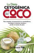 LA DIETA CETOGENICA DEL COCO - 9788416233359 - BRUCE FIFE