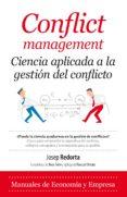 CONFLICT MANAGEMENT: CIENCIA APLICADA A LA GESTION DE CONFLICTOS - 9788416392759 - JOSEP REDORTA