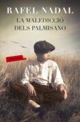 LA MALEDICCIÓ DELS PALMISANO - 9788416600359 - RAFEL NADAL