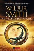VENGANZA DE SANGRE - 9788416634859 - WILBUR SMITH
