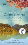 CUENTA SIEMPRE CONTIGO (PREMIO FEEL GOOD 2016) - 9788416820559 - BORIS MATIJAS