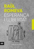 ESPERANÇA I LLIBERTAT - 9788416915859 - RAUL ROMEVA I RUEDA