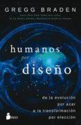 HUMANOS POR DISEÑO - 9788417030759 - GREGG BRADEN