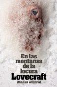EN LAS MONTAÑAS DE LA LOCURA Y OTROS RELATOS - 9788420643359 - H.P. LOVECRAFT