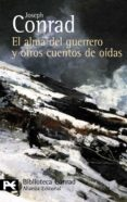 EL ALMA DEL GUERRERO Y OTROS CUENTOS DE OIDAS - 9788420662459 - JOSEPH CONRAD