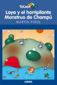 LAYA Y EL HORRIPILANTE MONSTRUO DEL CHAMPÚ - 9788423683659 - JOAN ANTONI MARTIN PIÑOL