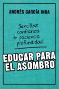 EDUCAR PARA EL ASOMBRO - 9788427141759 - ANDRES GARCIA INDA