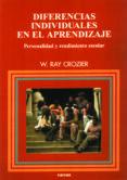 DIFERENCIAS INDIVIDUALES EN EL APRENDIZAJE: PERSONALIDAD Y RENDIM IENTO ESCOLAR - 9788427713659 - W. RAY CROZIER