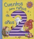 CUENTOS PARA NIÑOS DE 2 AÑOS - 9788428543859 - VV.AA.