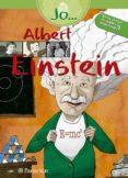 JO...ALBERT EINSTEIN - 9788434234659 - VV.AA.