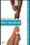 etica intercultural: la razon practica frente a los retos de la d iversidad-norberto bilbeny-9788434487659