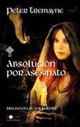 ABSOLUCION POR ASESINATO - 9788435035859 - PETER TREMAYNE