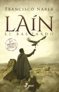 LAIN EL BASTARDO (I PREMIO NARRATIVAS HISTORICAS EDHASA 2018) - 9788435063159 - FRANCISCO NARLA