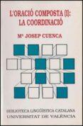 L ORACIO COMPOSTA (I): LA COORDINACIO - 9788437004259 - Mª JOSEP CUENCA