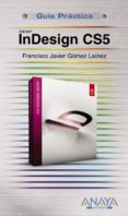 INDESIGN CS5 - 9788441528659 - F. JAVIER GOMEZ LAINEZ