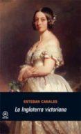 LA INGLATERRA VICTORIANA - 9788446011859 - ESTEBAN CANALES