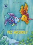 ¿JUGAMOS AL ESCONDITE, PEZ ARCOIRIS? (EL PEZ ARCOIRIS) - 9788448848859 - MARCUS PFISTER