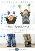 NIÑOS HIPERACTIVOS: COMO COMPRENDER Y ATENDER SUS NECESIDADES ESP ECIALES - 9788449325359 - RUSSELL A. BARKLEY