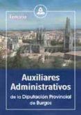AUXILIARES ADMINISTRATIVOS DE LA DIPUTACION PROVINCIAL DE BURGOS: TEMARIO - 9788466519359 - VV.AA.