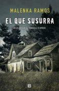 EL QUE SUSURRA - 9788466663359 - MALENKA RAMOS