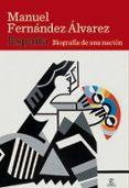 ESPAÑA: BIOGRAFIA DE UNA NACION - 9788467032659 - MANUEL FERNANDEZ ALVAREZ