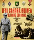 ATLAS ILUSTRADO DE IFNI, SÁHARA, GUINEA ULTIMAS COLONIAS - 9788467733259 - VV.AA.