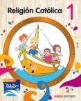RELIGIÓN CATÓLICA 1 (JADESH TOBIH) - 9788468314259 - VV.AA.
