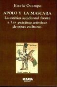 APOLO Y LA MASCARA - 9788474261059 - ESTELA OCAMPO