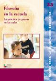 FILOSOFIA EN LA ESCUELA: LA PRACTICA DE PENSAR EN LAS AULAS - 9788478273959 - VV.AA.