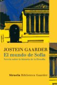 EL MUNDO DE SOFIA (RUSTICA) - 9788478448159 - JOSTEIN GAARDER