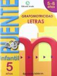 CUADERNO GRAFOMOTRICIDAD LETRAS PUENTE INFANTIL 5-6 AÑOS - 9788478875559 - VV.AA.
