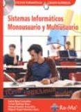 SISTEMAS INFORMATICOS MONOUSUARIO Y MULTIUSUARIO - 9788478977659 - LAURA RAYA GONZALEZ