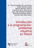 introduccion a la programacion: problemas resueltos en pascal-m teresa gonzalez de lena alonso-9788480047159