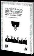DEMOCRACIA INTERVENIDA - 9788483197059 - JOSE FERNANDEZ-ALBERTOS