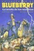 LA JUVENTUD DE BLUEBERRY: LA SENDA DE LOS MALDITOS, 40 - 9788484312659 - FRANÇOIS CORTEGGIANI