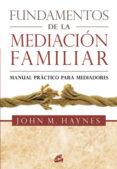 FUNDAMENTOS DE LA MEDIACION FAMILIAR - 9788484454359 - JOHN M. HAYNES