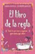 EL LIBRO DE LA REGLA: TODO LO QUE TEMES PREGUNTAR (PERO TIENES QU E SABER) - 9788486193959 - KAREN GRAVELLE