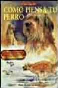 COMO PIENSA TU PERRO - 9788488893659 - WALTY DUBOK VAN HEEL