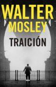 TRAICION (PREMIO RBA DE NOVELA POLICIACA 2018) - 9788490569559 - WALTER MOSLEY