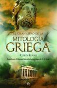 EL GRAN LIBRO DE LA MITOLOGIA GRIEGA (ED. 15º ANIVERSARIO) - 9788490606759 - ROBIN HARD